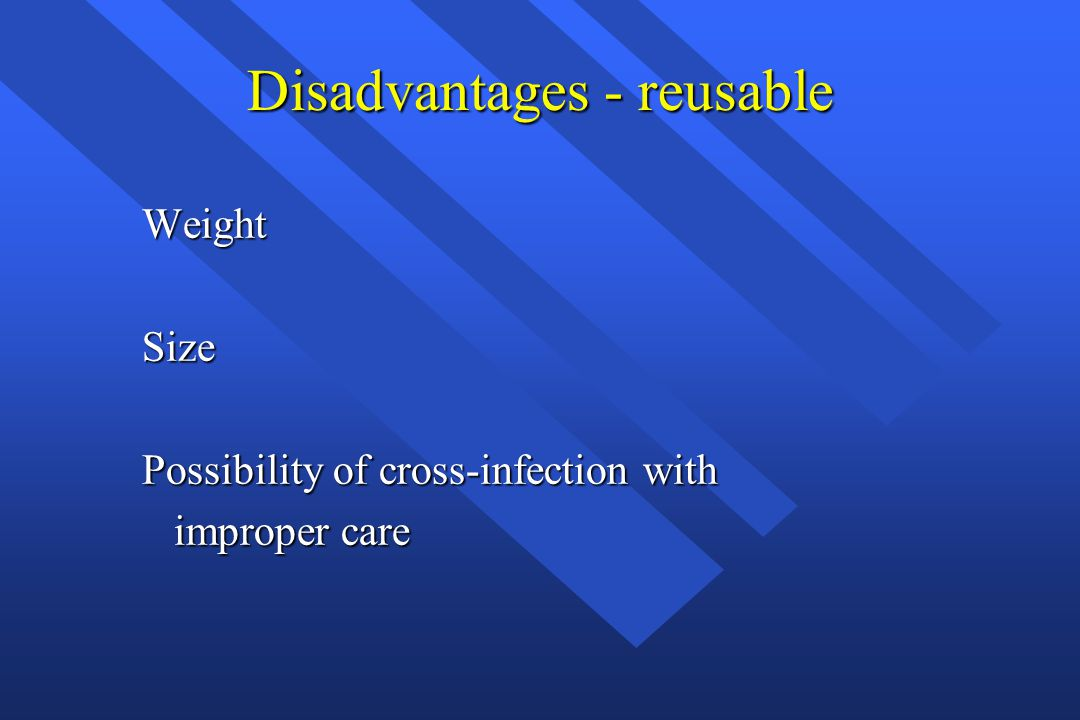 Disadvantages - reusable