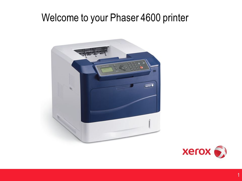 Welcome to your Phaser 4600 printer
