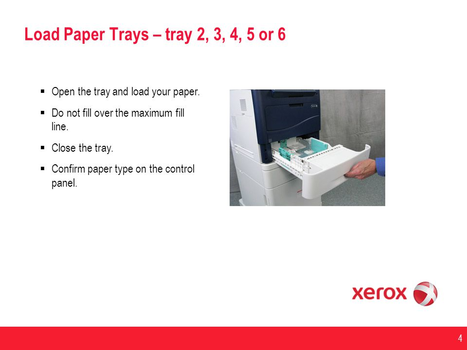 Load Paper Trays – tray 2, 3, 4, 5 or 6