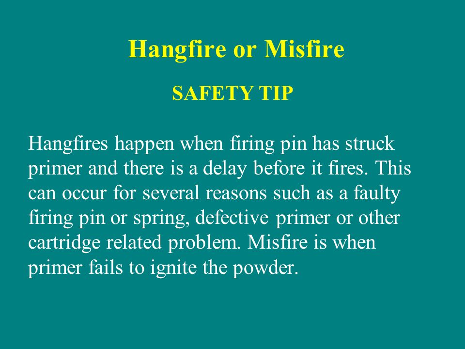 Hangfire or Misfire SAFETY TIP