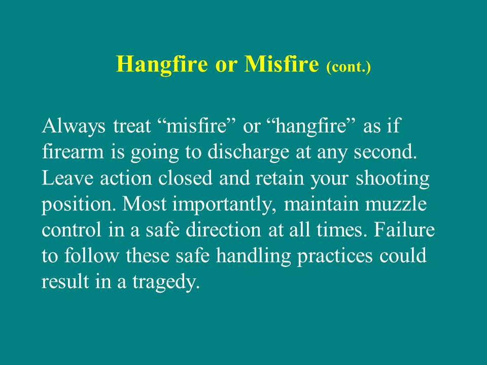 Hangfire or Misfire (cont.)