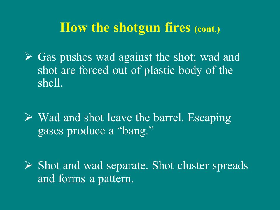 How the shotgun fires (cont.)