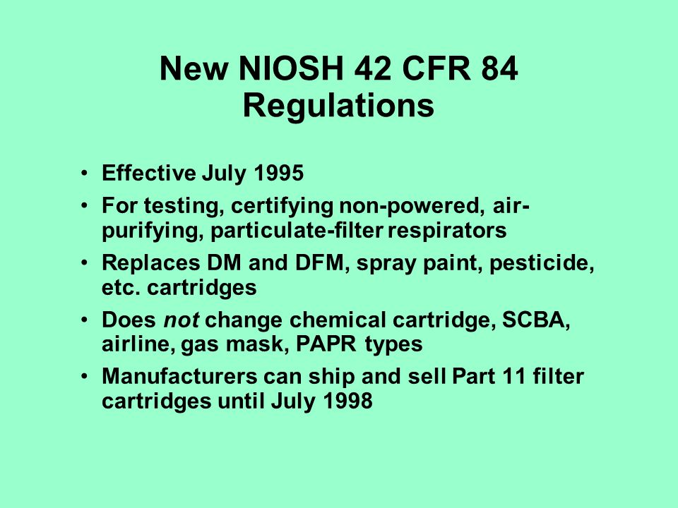 New NIOSH 42 CFR 84 Regulations