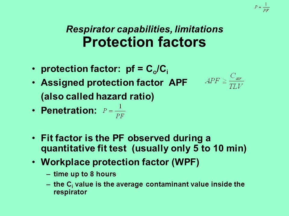 Respirator capabilities, limitations Protection factors