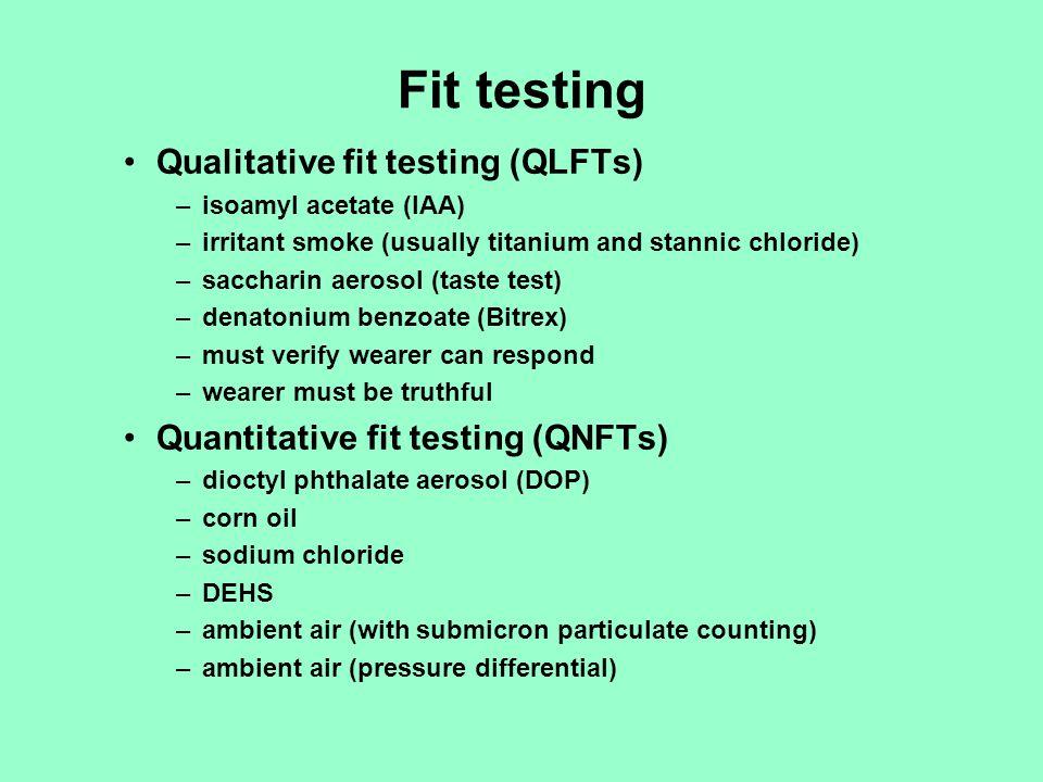 Fit testing Qualitative fit testing (QLFTs)