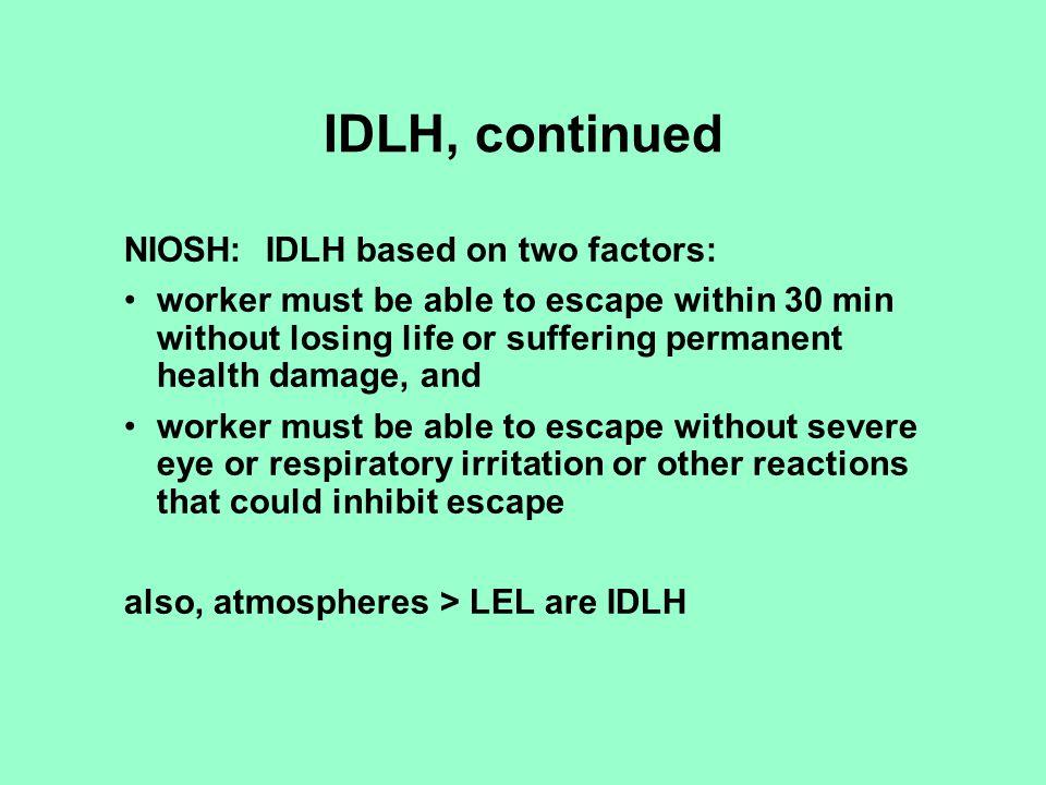 IDLH, continued NIOSH: IDLH based on two factors:
