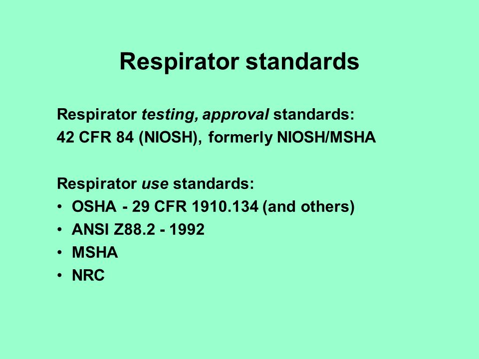 Respirator standards Respirator testing, approval standards: