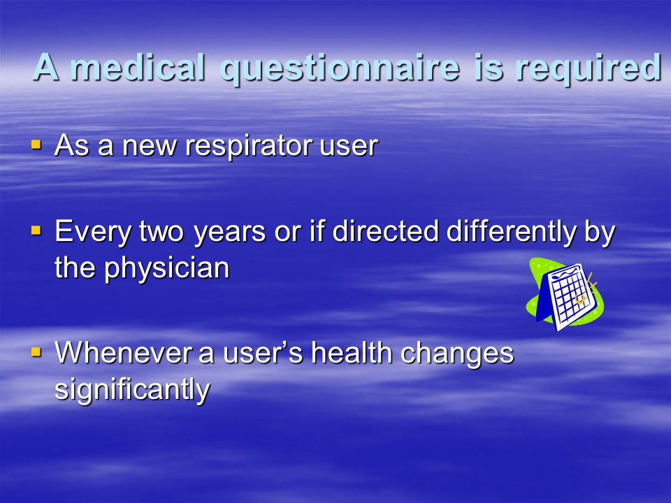 A medical questionnaire is required