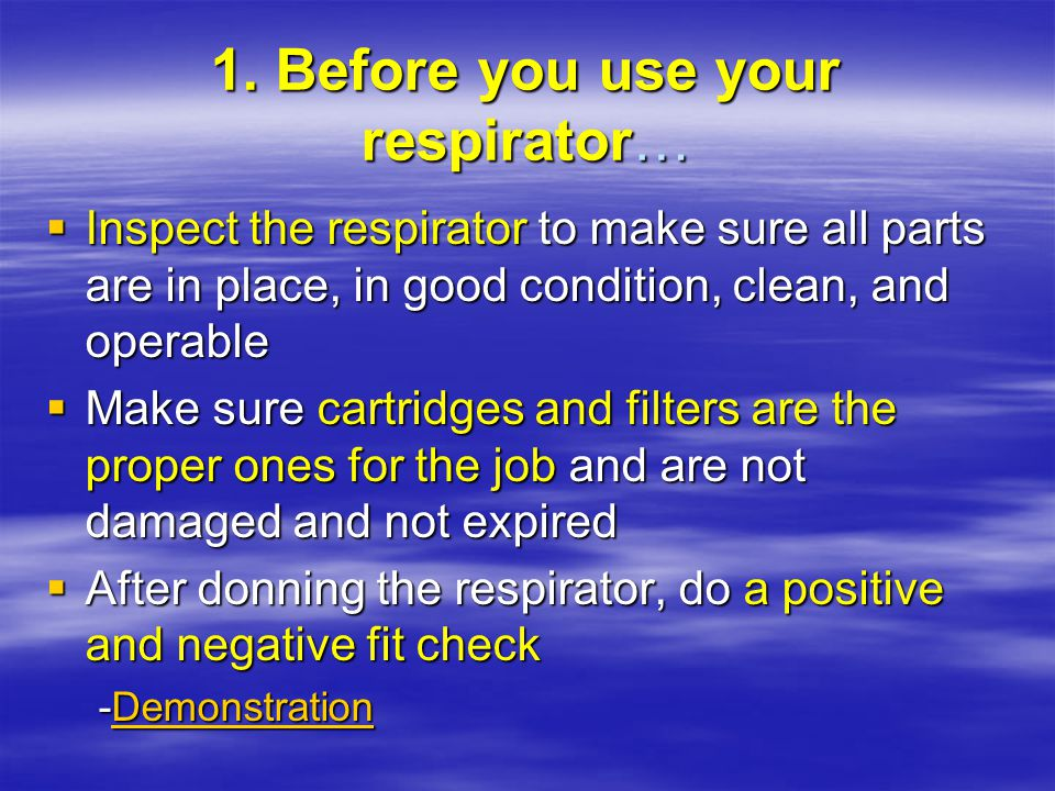 1. Before you use your respirator…