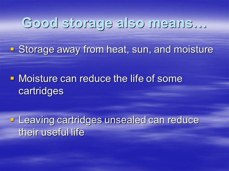 Good storage also means…