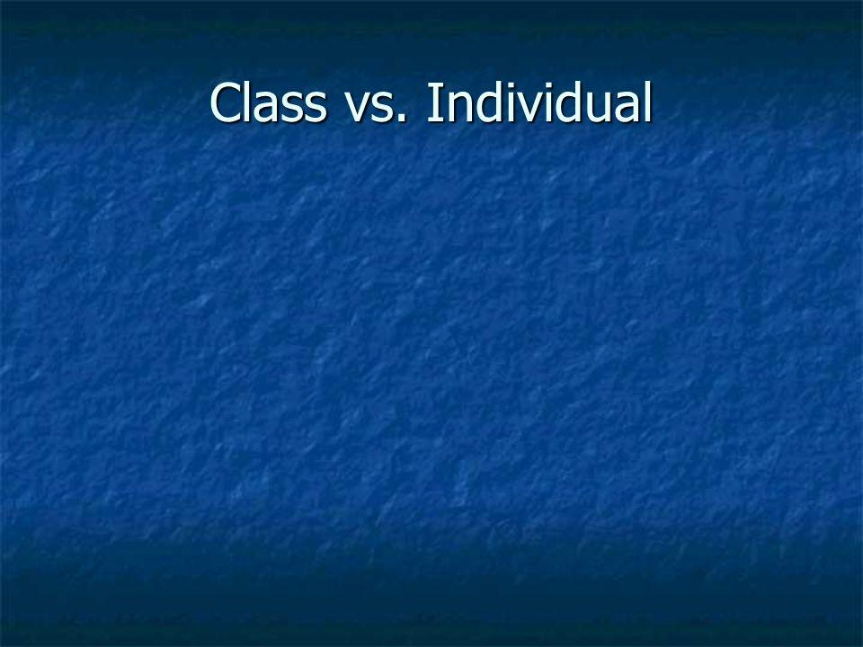 Class vs. Individual