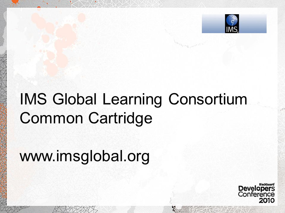 IMS Global Learning Consortium Common Cartridge www.imsglobal.org