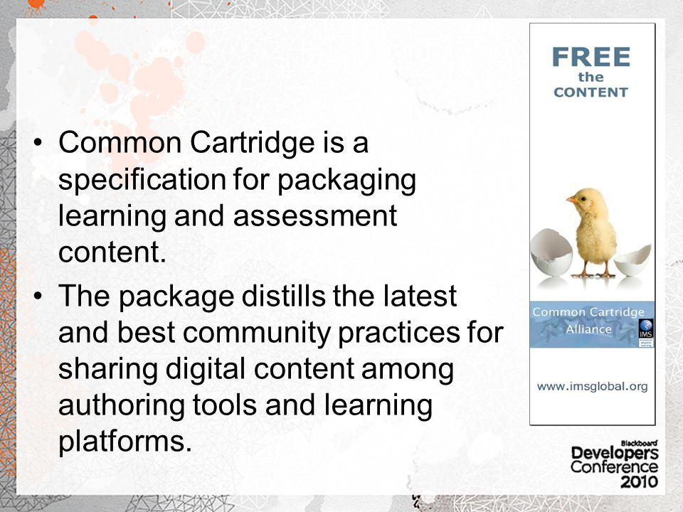 Common Cartridge is a specification for packaging learning and assessment content.