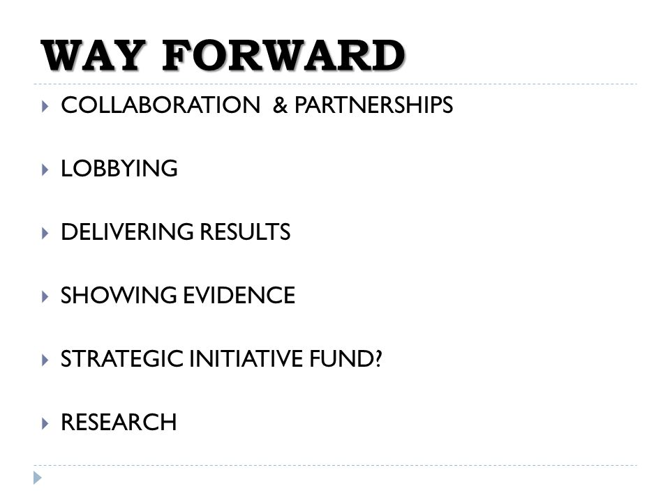WAY FORWARD COLLABORATION & PARTNERSHIPS LOBBYING DELIVERING RESULTS