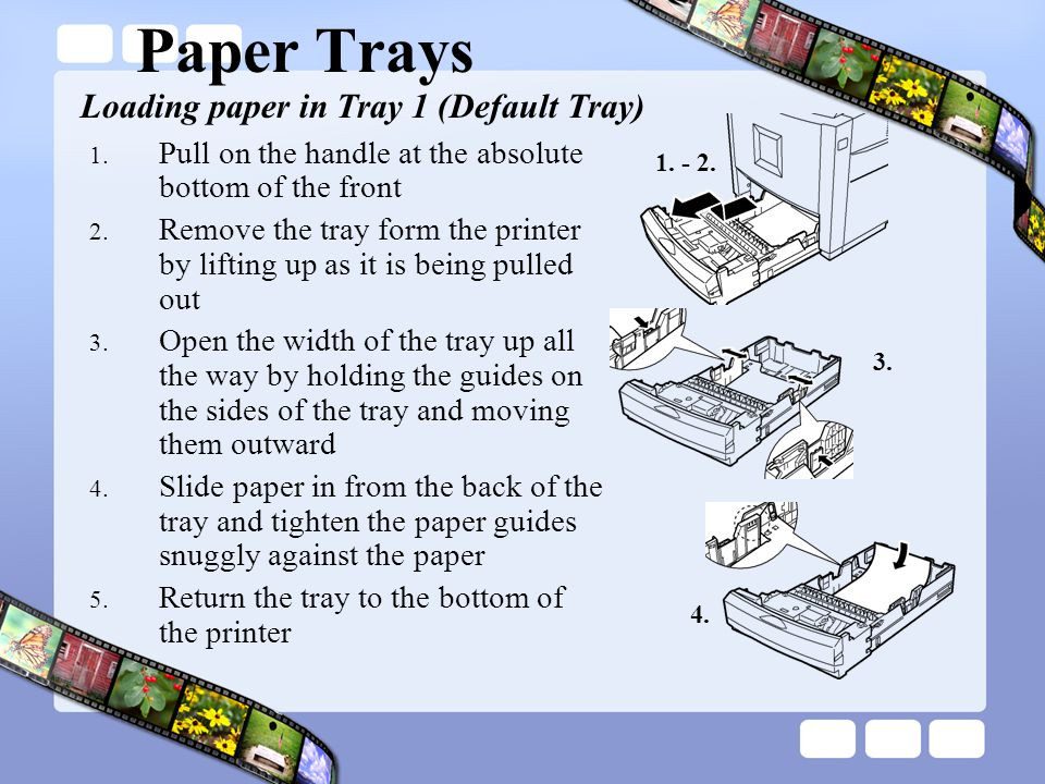 Paper Trays Loading paper in Tray 1 (Default Tray)