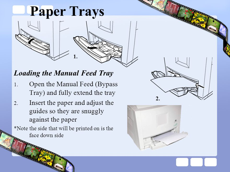 Paper Trays Loading the Manual Feed Tray