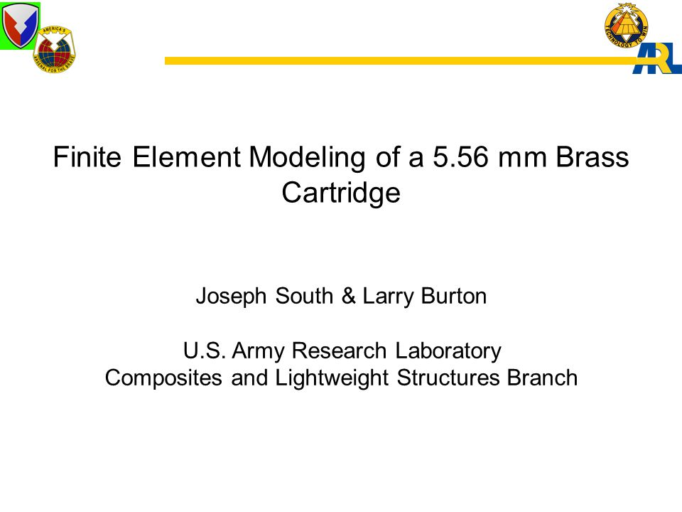 Finite Element Modeling of a 5.56 mm Brass Cartridge