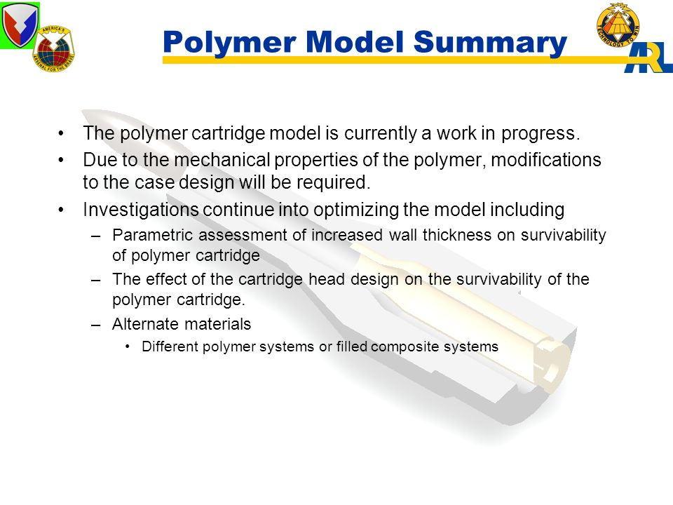 Polymer Model Summary The polymer cartridge model is currently a work in progress.