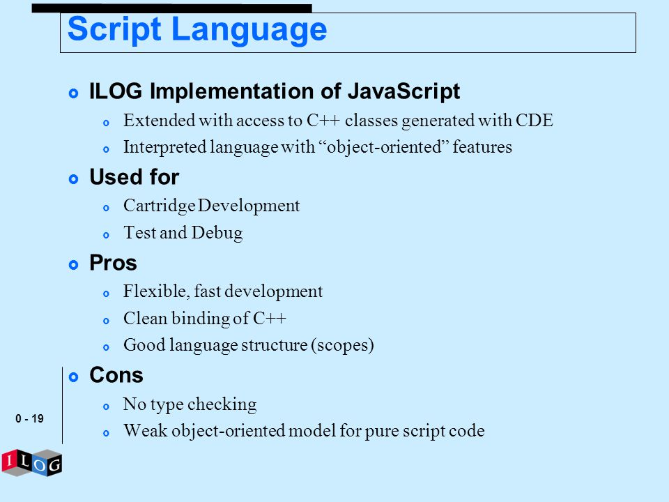 Script Language ILOG Implementation of JavaScript Used for Pros Cons