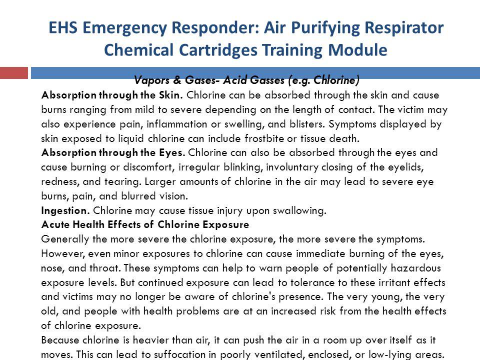 Vapors & Gases- Acid Gasses (e.g. Chlorine)