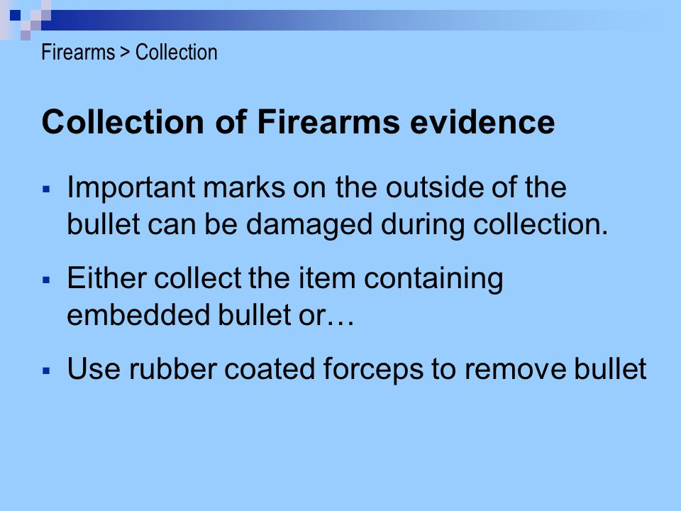 Collection of Firearms evidence