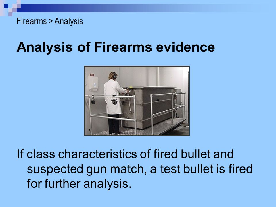 Analysis of Firearms evidence
