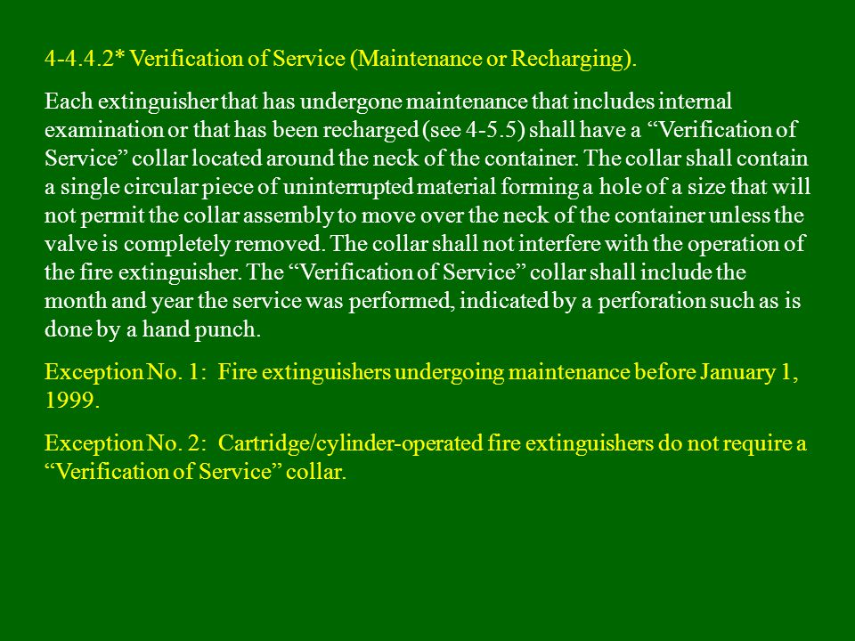 4-4.4.2* Verification of Service (Maintenance or Recharging).