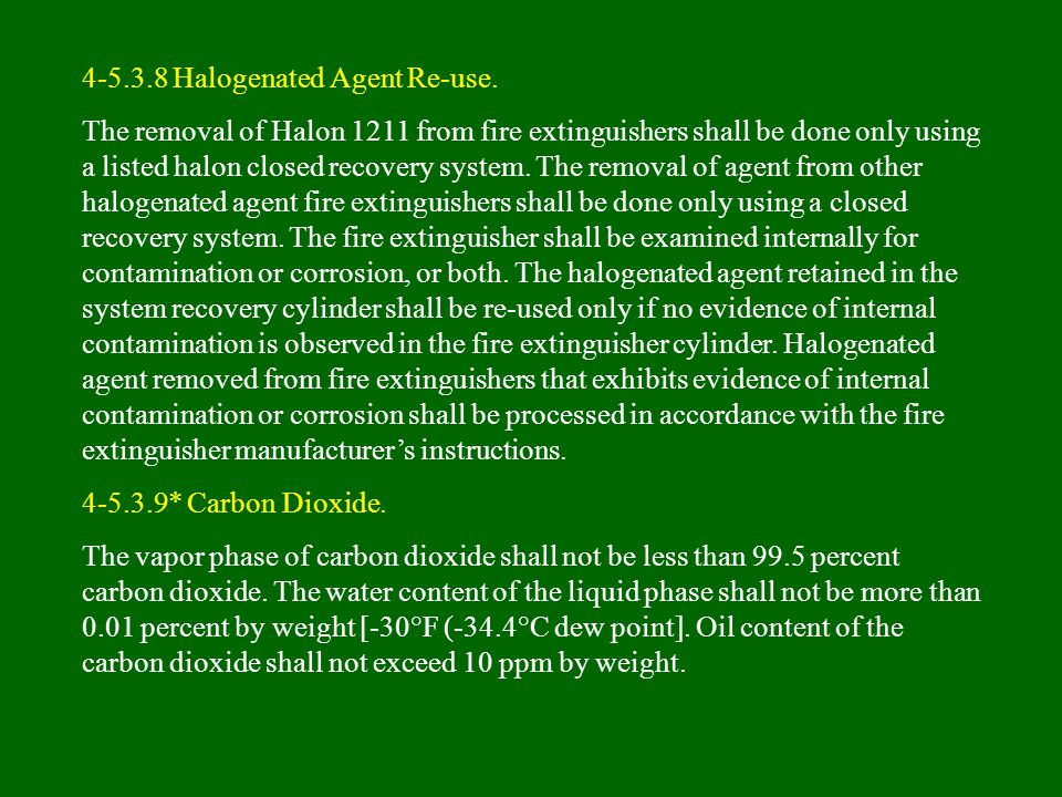 4-5.3.8 Halogenated Agent Re-use.