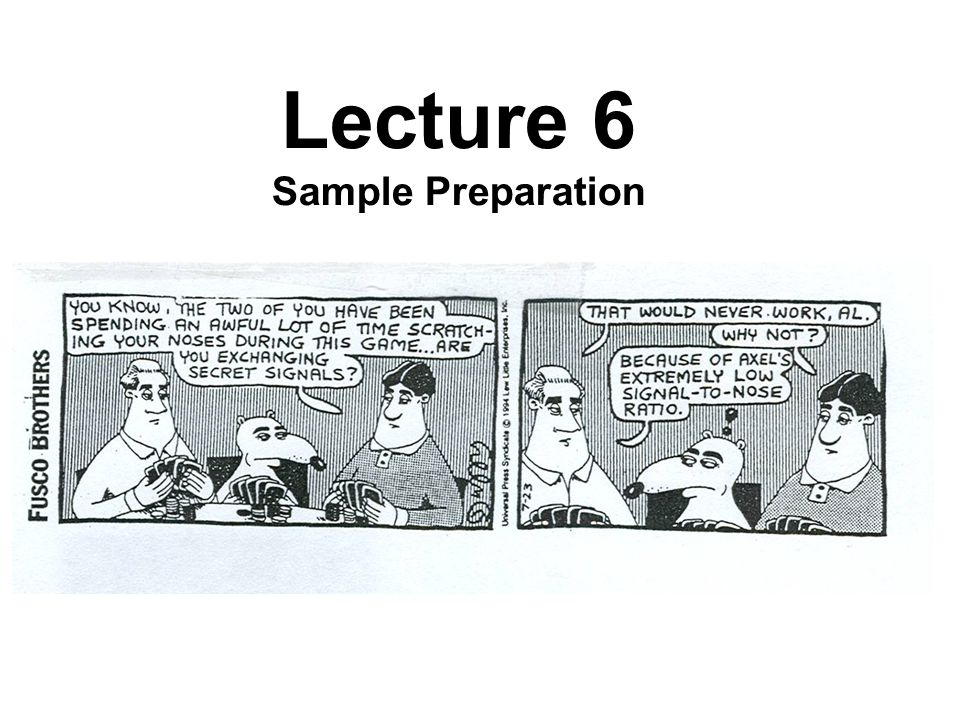 Lecture 6 Sample Preparation