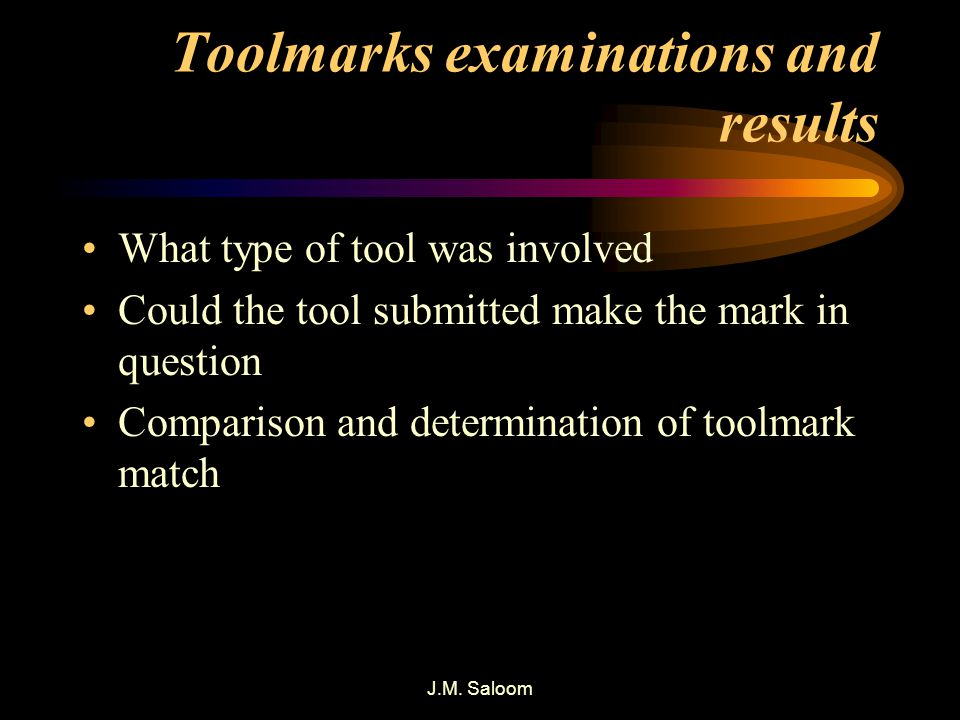 Toolmarks examinations and results