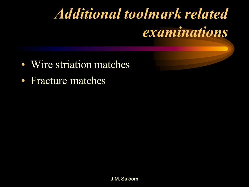 Additional toolmark related examinations