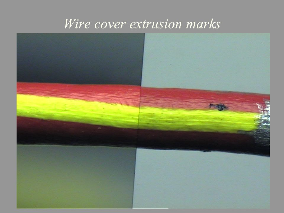 Wire cover extrusion marks