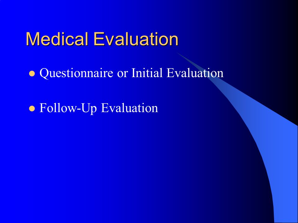 Medical Evaluation Questionnaire or Initial Evaluation