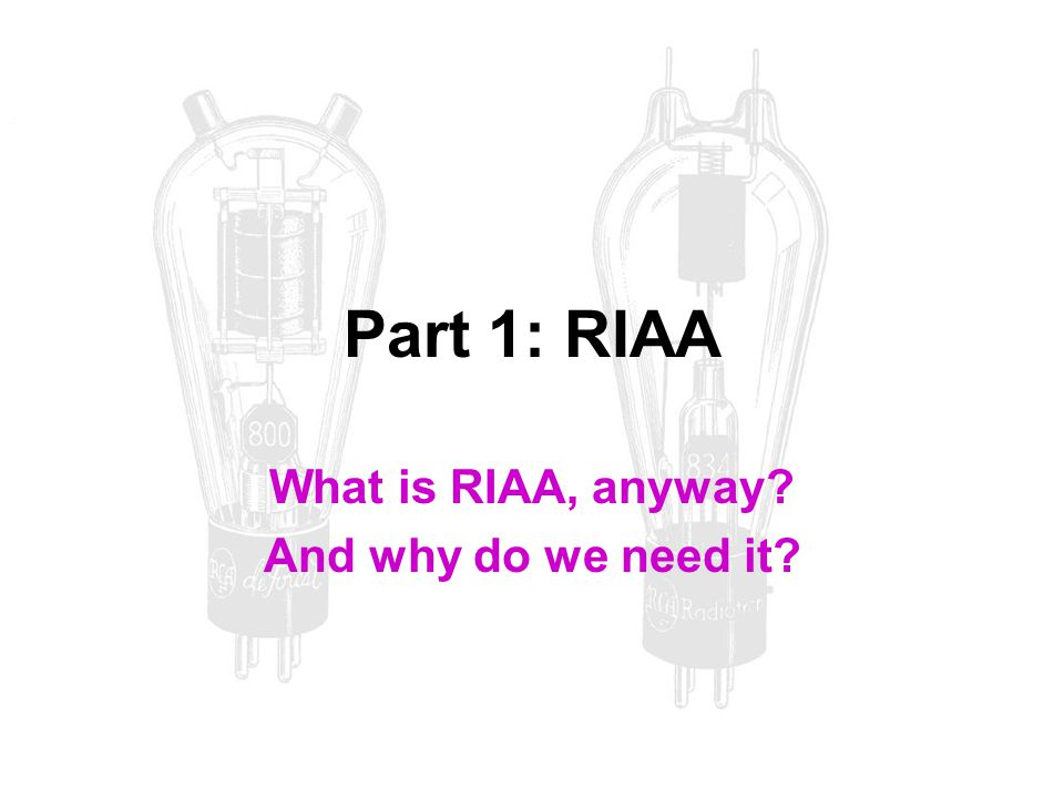 What is RIAA, anyway And why do we need it