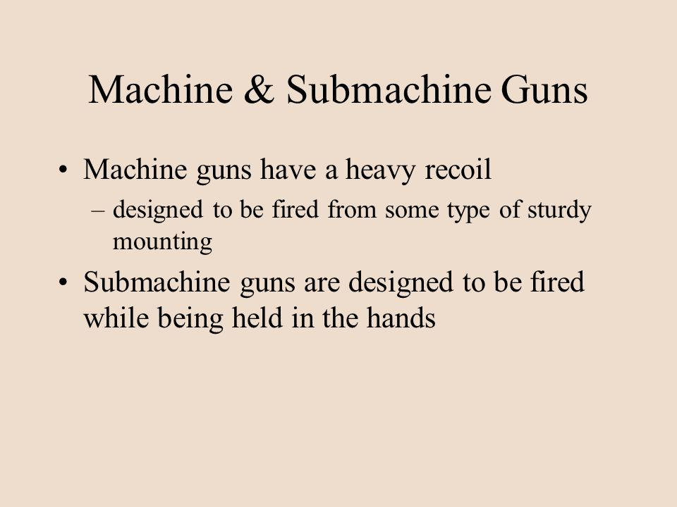 Machine & Submachine Guns
