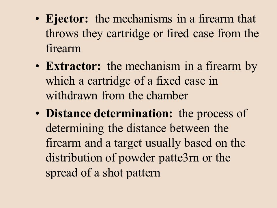 Ejector: the mechanisms in a firearm that throws they cartridge or fired case from the firearm