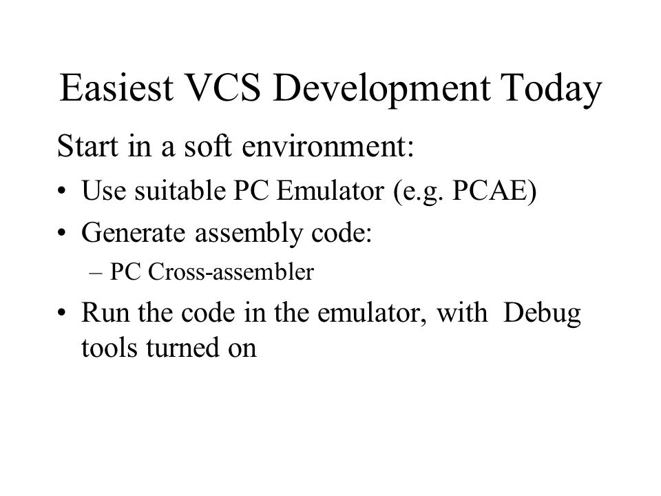 Easiest VCS Development Today