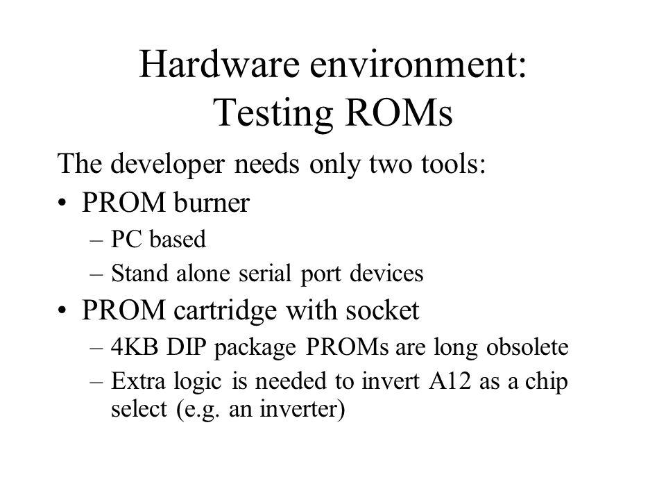 Hardware environment: Testing ROMs