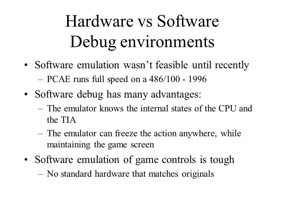 Hardware vs Software Debug environments