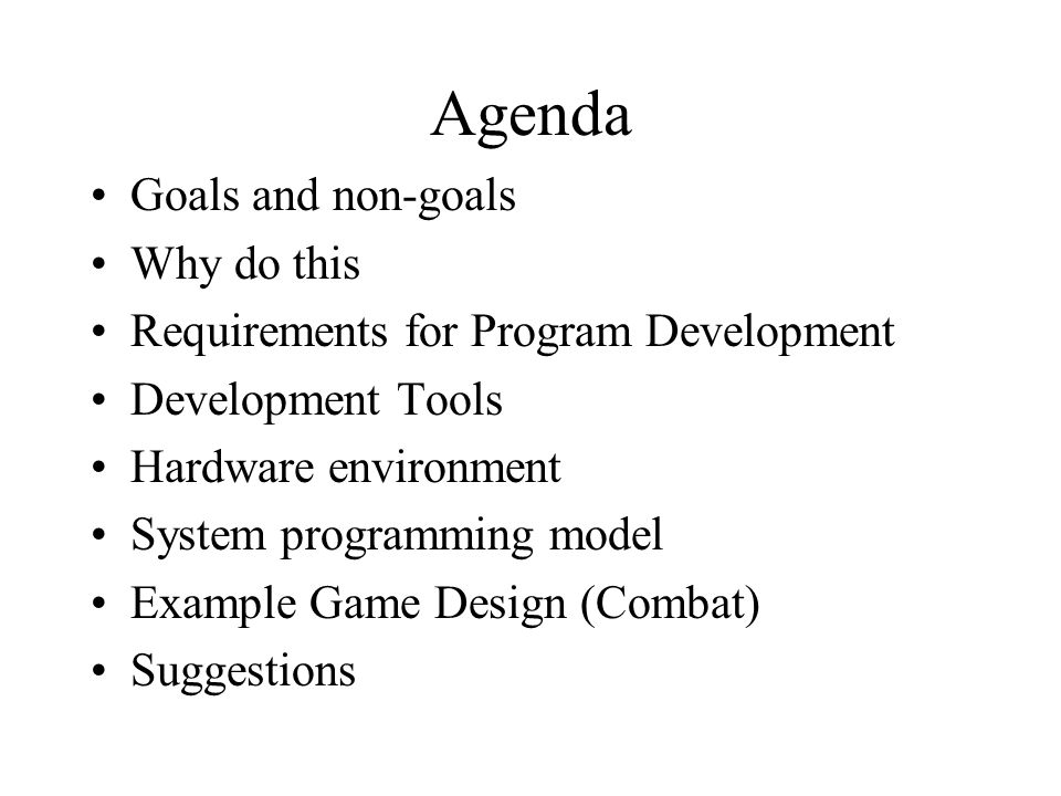 Agenda Goals and non-goals Why do this