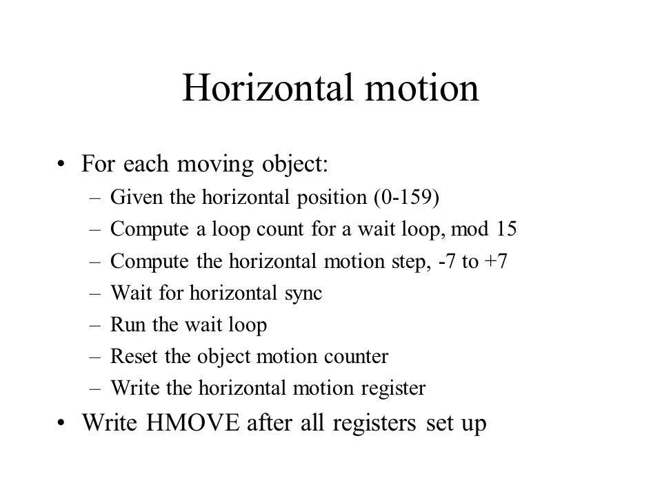 Horizontal motion For each moving object: