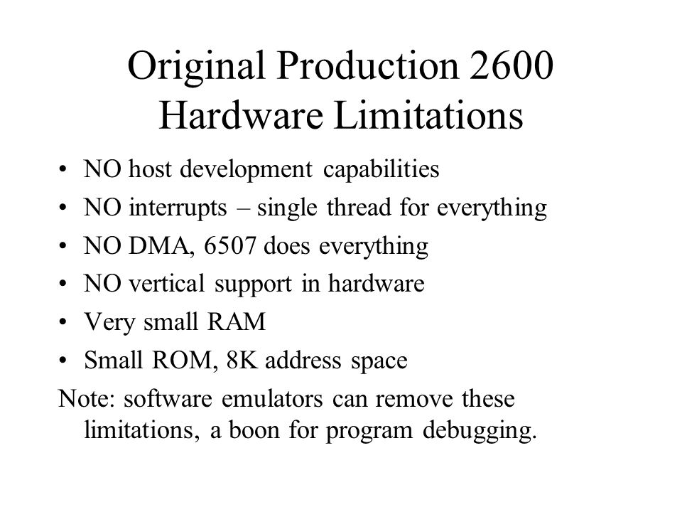 Original Production 2600 Hardware Limitations