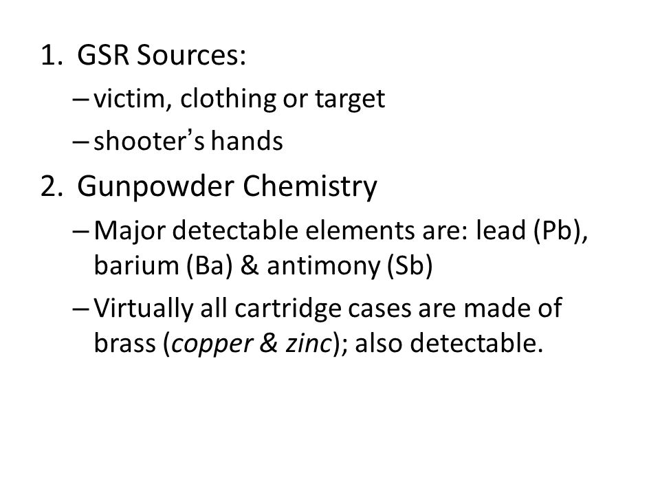Gunpowder Chemistry GSR Sources: victim, clothing or target