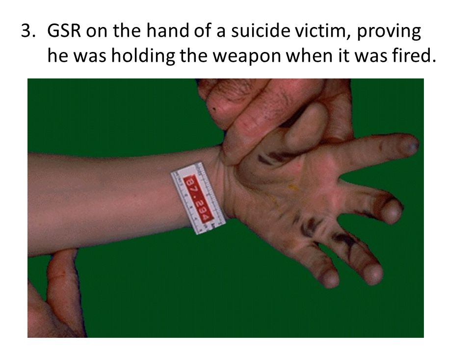 GSR on the hand of a suicide victim, proving he was holding the weapon when it was fired.