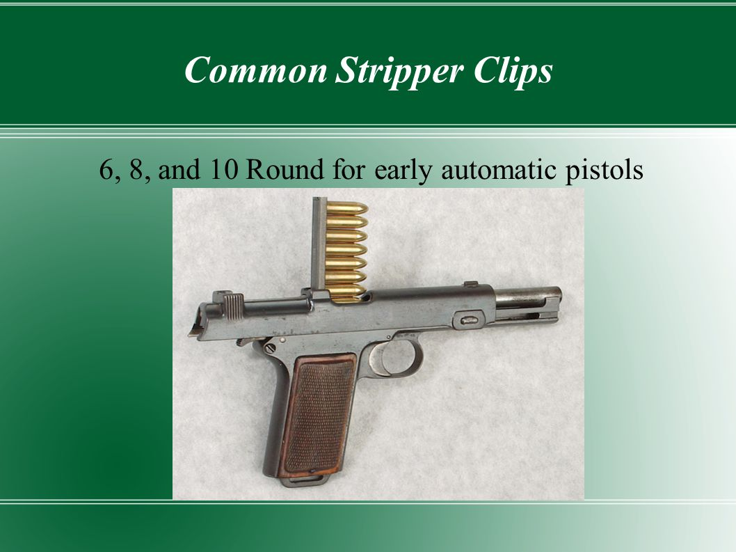 6, 8, and 10 Round for early automatic pistols