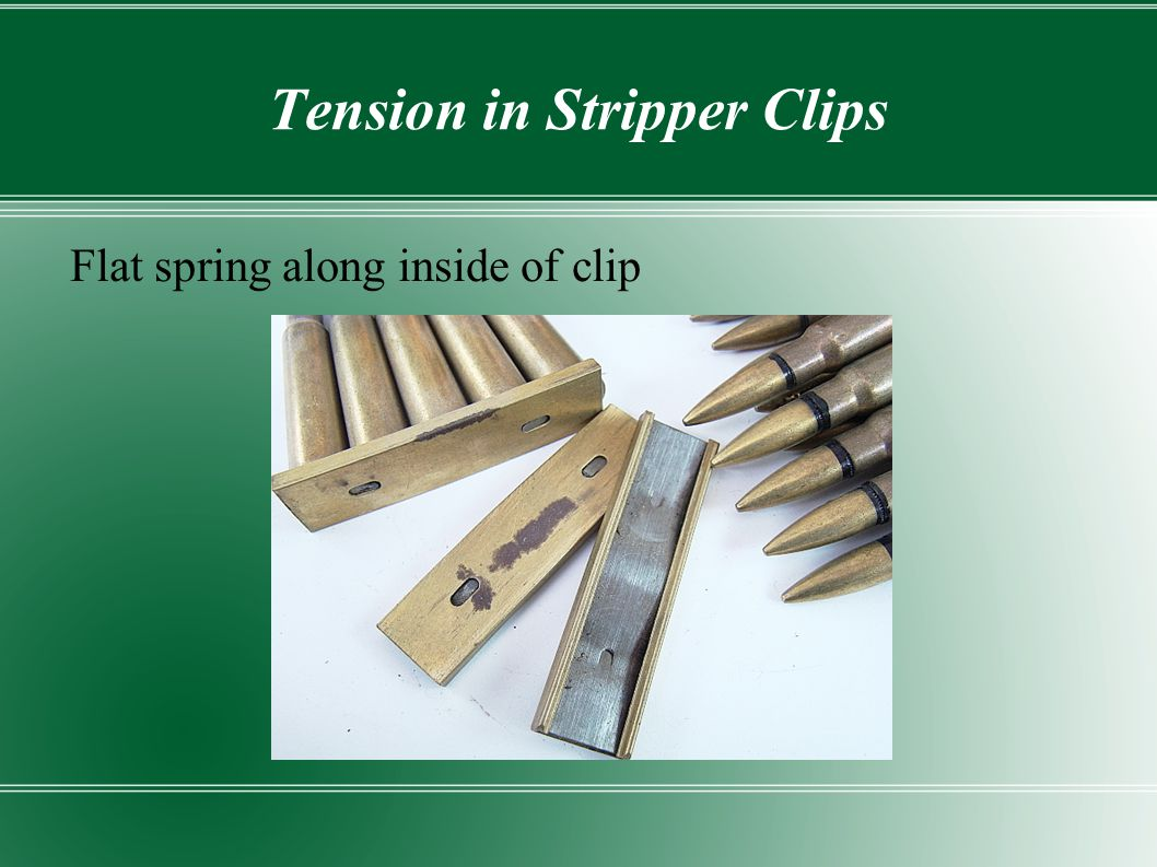 Tension in Stripper Clips