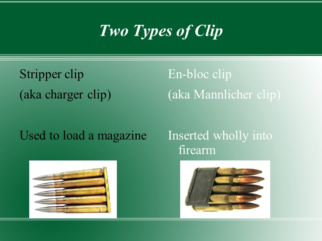Two Types of Clip Stripper clip (aka charger clip)