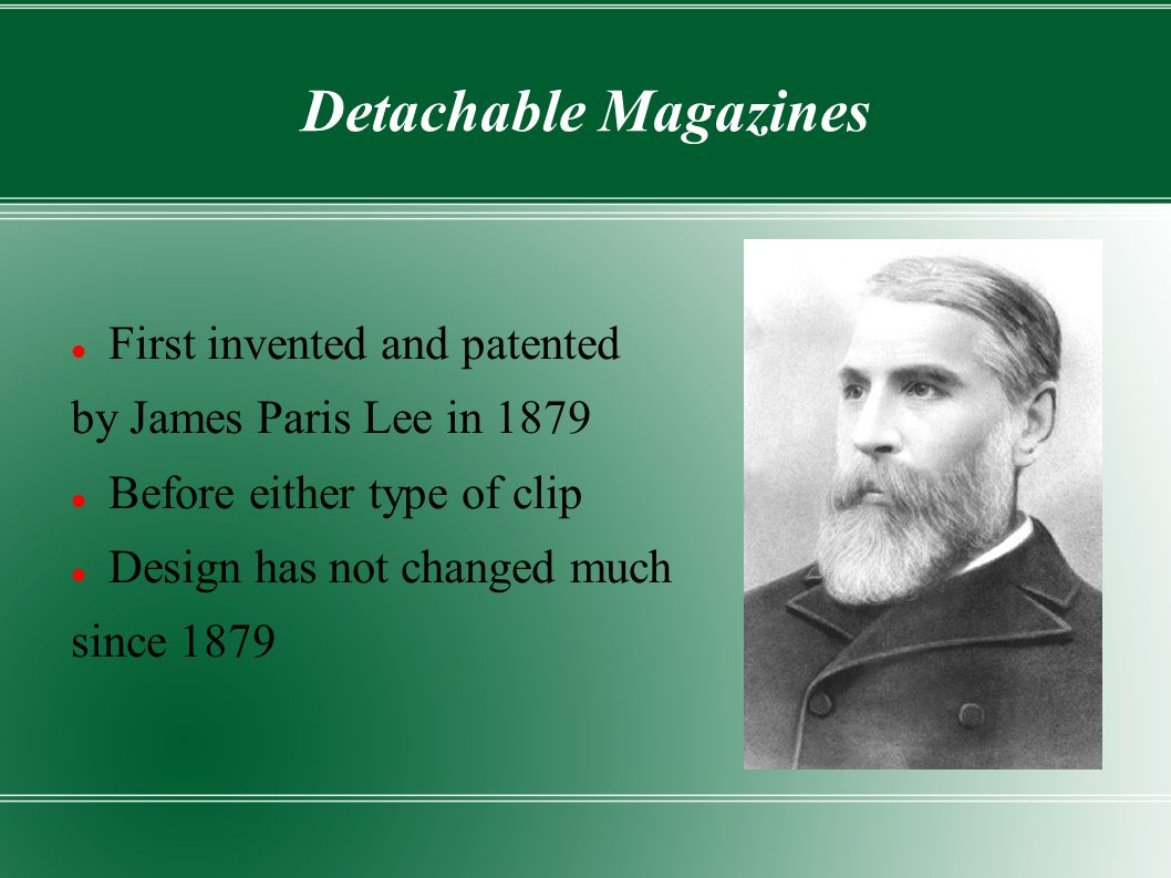 Detachable Magazines First invented and patented