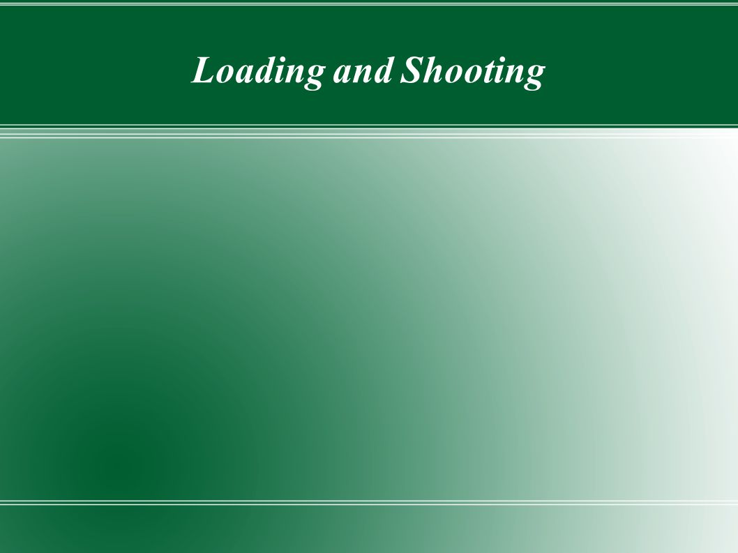Loading and Shooting