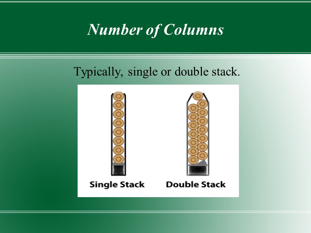 Typically, single or double stack.